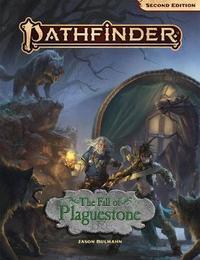 Pathfinder Adventure: The Fall of Plaguestone (2nd Edition) by Jason Bulmahn