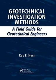 Geotechnical Investigation Methods by Roy E. Hunt