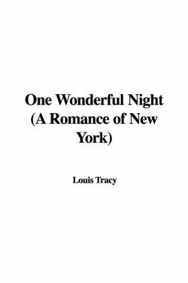 One Wonderful Night (a Romance of New York) by Louis Tracy image