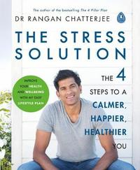 The Stress Solution by Rangan Chatterjee