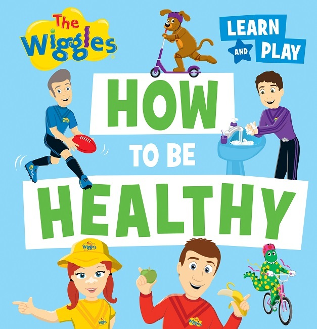 How to Be Healthy: The Wiggles Learn and Play by The Wiggles