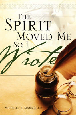 The Spirit Moved Me So I Wrote by Michelle, Scorziello image