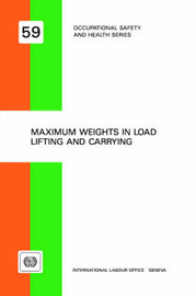 Maximum Weights in Load Lifting and Carrying by ILO