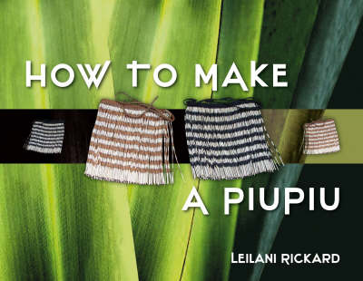 How to Make a Piupiu by Leilani Rickard image