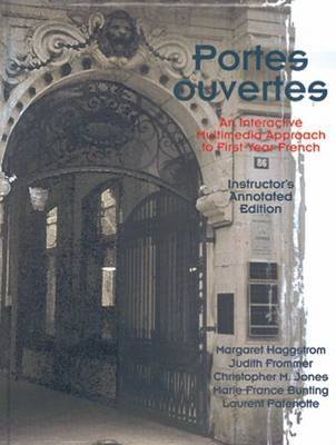 Portes Ouvertes: An Interactive Multimedia Approach to First-Year French by et al