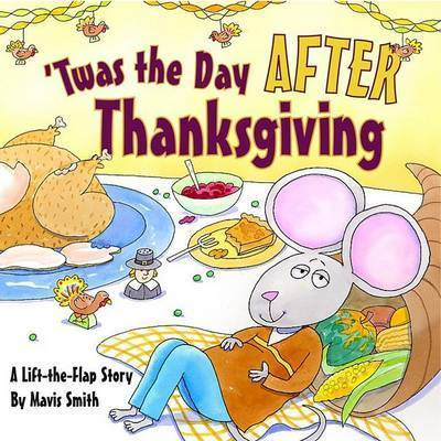 Twas the Day After Thanksgivin by Smith Mavis Lif