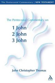 Pentecostal Commentary on the Johannine Epistles by John Christopher Thomas image