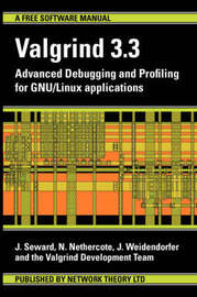 Valgrind 3.3 - Advanced Debugging and Profiling for GNU/Linux Applications by N Nethercote image