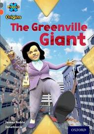Project X Origins: Grey Book Band, Oxford Level 13: Shocking Science: The Greenville Giant by James Noble