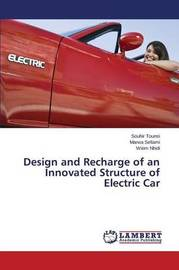 Design and Recharge of an Innovated Structure of Electric Car by Tounsi Souhir