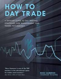How to Day Trade by Ross Cameron