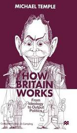 How Britain Works by M. Temple