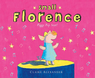 Small Florence, Piggy Pop Star! by Claire Alexander (London School of Economics, UK University of Manchester, UK University of Manchester, UK London School of Economics, UK London Schoo