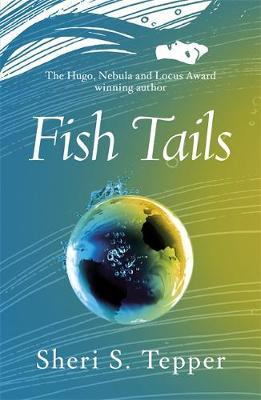 Fish Tails by Sheri S Tepper