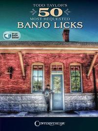 CENTERSTREAM TODD TAYLORaeS 50 MOST REQUESTED BANJO LICKS BJO BK/AUDIO by Todd Taylor image