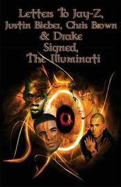 Letters to Jay-Z, Justin Bieber, Chris Brown, & Drake, Signed, the Illuminati by House of Illuminati