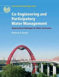 Co-Engineering and Participatory Water Management by Katherine A. Daniell
