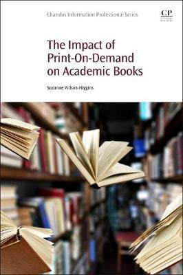 The Impact of Print-On-Demand on Academic Books by Suzanne Wilson-Higgins