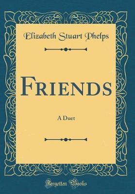 Friends by Elizabeth Stuart Phelps image