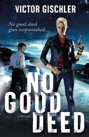 No Good Deed by Victor Gischler image