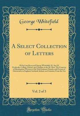 A Select Collection of Letters, Vol. 2 of 3 by George Whitefield image