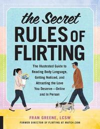 The Secret Rules of Flirting by Fran Greene