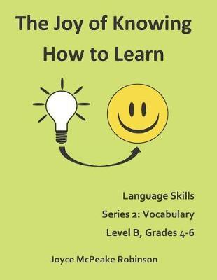 The Joy of Knowing How to Learn by Joyce McPeake Robinson