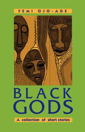 Black Gods by Femi Ojo-Ade image
