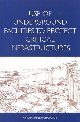 Use of Underground Facilities to Protect Critical Infrastructures by National Research Council image