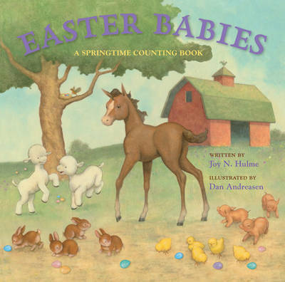 Easter Babies: A Springtime Counting Book by Joy N Hulme