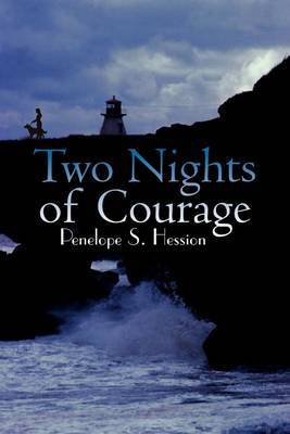 Two Nights of Courage by Penelope S. Hession