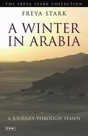 A Winter in Arabia by Freya Stark image