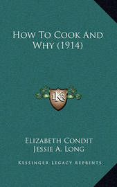 How to Cook and Why (1914) by Elizabeth Condit