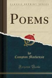 Poems (Classic Reprint) by Compton Mackenzie