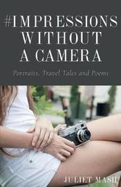 #Impressions Without a Camera by Juliet Mash image