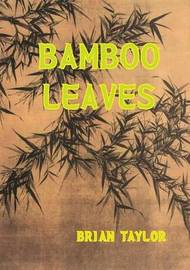 Bamboo Leaves by Brian F. Taylor