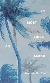 In Most Tides An Island by Nicholas Muellner image