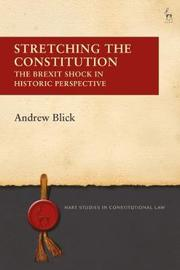 Stretching the Constitution by Andrew Blick image