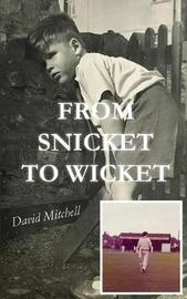 From Snicket to Wicket by David Mitchell