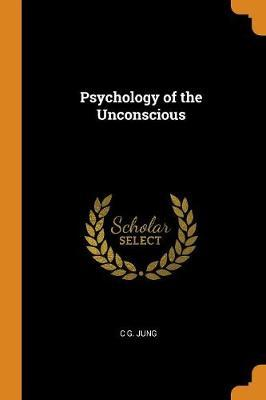 Psychology of the Unconscious by C.G. Jung image
