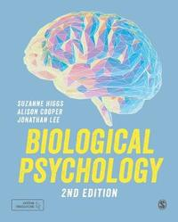 Biological Psychology by Suzanne Higgs