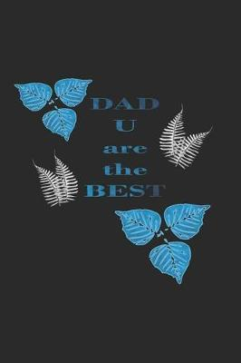Dad U are the Best by Aldona Design