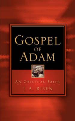Gospel of Adam by T.A. Risen image