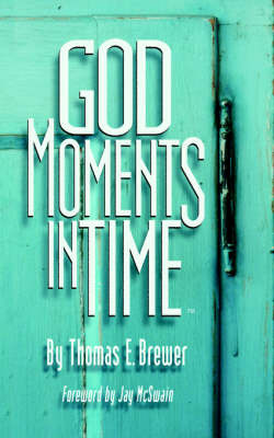 God Moments In Time by Thomas, E. Brewer image