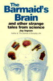 The Barmaid's Brain and Other Strange Tales from Science by Jay Ingram image