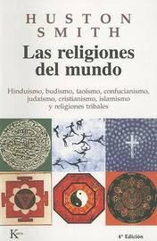 Las Religiones del Mundo: Hinduismo, Budismo, Taoismo, Confucianismo, Judaismo, Cristianismo, Islamismo y Religiones Tribales by Huston Smith image
