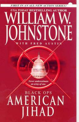 Black Ops: American Jihad by William W Johnstone
