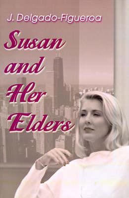 Susan and Her Elders by J. Delgado-Figueroa