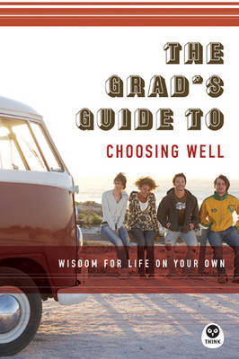 The Grad's Guide to Choosing Well