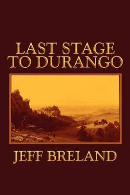 Last Stage to Durango by Jeff Breland